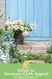 10 ideas to increase curb appeal my frugal adventures