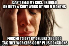 Workers Comp Meme - first world cop problems imgflip