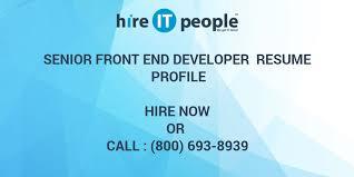 Front End Developer Resume Senior Front End Developer Resume Profile Hire It People We