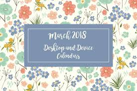 free march 2018 calendar for desktop and iphone free desktop and iphone calendars march 2018 dreamer
