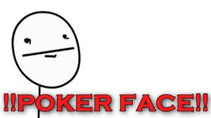 Pokerface Meme - meme poker face youtube