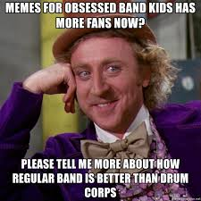 Band Kid Meme - memes for obsessed band kids has more fans now please tell me