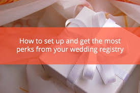 setting up a wedding registry get the most from your wedding registry with these tips the