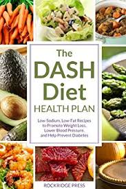 the dash diet health plan low sodium low fat recipes to promote