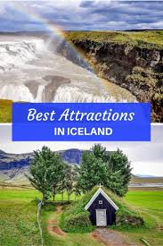 the very best iceland attractions iceland