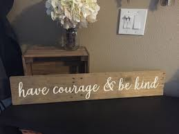 rustic pallet wood sign have courage and be kind 5 5