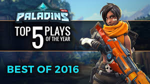 paladins top 5 plays of 2016 youtube