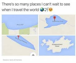 Travel Meme - dopl3r com memes theres so many places i cant wait to see when