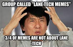 Tech Meme - group called lane tech memes 3 4 of memes are not about lane