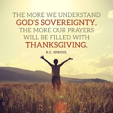 the more we understand god s sovereignty the more our prayers will