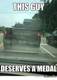 Driving Memes - this guy how s my driving deserves a medal driving meme on me me
