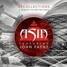 Recollec - asia featuring john payne recollections a tribute to british