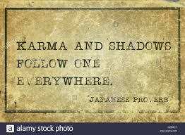 Japanese Love Quotes by Karma And Shadows Follow One Everywhere Ancient Japanese Proverb