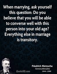 wedding quotes nietzsche when marrying ask yourself this question do you believe that you