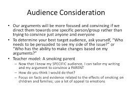 Audience Consideration Our arguments will be more focused and