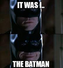Batman Meme Creator - meme creator it was i the batman meme generator at memecreator