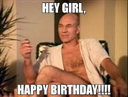 Girl Birthday Meme - hey girl happy birthday meme sexual picard 66008 memeshappen