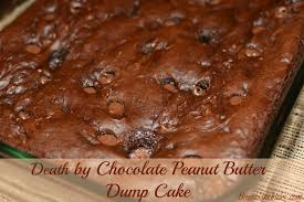 death by chocolate peanut butter dump cake the cookin