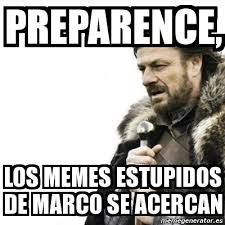 Marco Meme - meme prepare yourself preparence los memes estupidos de marco