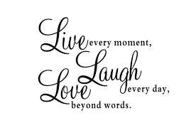live love laugh live love laugh quotes also live love laugh quote beauteous quote