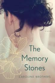 memory stones the memory stones caroline brothers bloomsbury usa