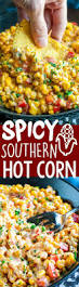 Thanksgiving Camping Recipes Spicy Southern Corn Recipe Spicy Dips And Thanksgiving