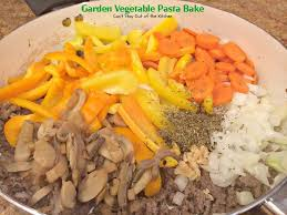 garden vegetable pasta bake can u0027t stay out of the kitchen