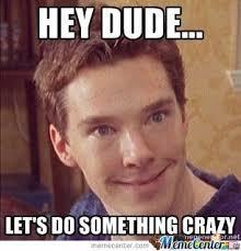 Lets Do This Meme - let s do something crazy by lukeoj meme center