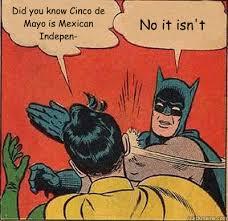 Memes 5 De Mayo - 7 cinco de mayo memes to share on this festive holiday
