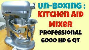 un boxing the kitchen aid 6000 hd 6 qt professional mixer and demo