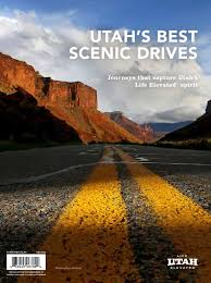 Utah Road Conditions Map by Utah U0027s Best Scenic Drives By Utah Media Group Issuu