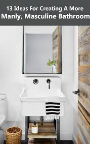 13 ideas for creating a more manly masculine bathroom contemporist 13 ideas for creating a more manly masculine bathroom