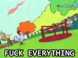 Fuck Everything Meme - image 516383 ed edd n eddy know your meme