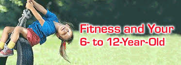 Fitness and Your    to    Year Old