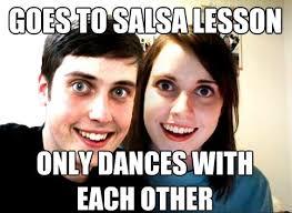 Salsa Dancing Meme - salsa dancing finding myself on the dance floor http www