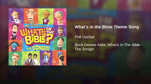 what s in the bible theme song