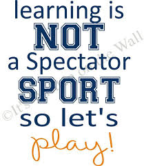 themed quotes learning is not a spectator sport so let s play vinyl lettering