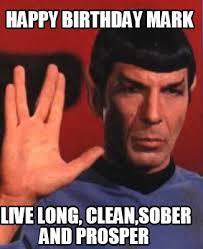 Meme Generator Happy Birthday - meme creator happy birthday mark live long clean sober and prosper