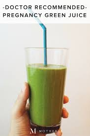 green drink doctor recommended green juice recipe for a healthy pregnancy