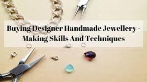 designer handmade jewellery designer handmade jewellery skills and techniques