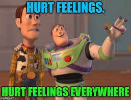 Hurt Feelings Meme - x x everywhere latest memes imgflip
