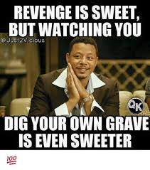 Sweet Brown Meme - revenge is sweet but watching you a just2vicious dig your own