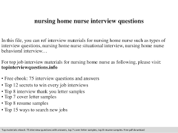 Nursing Home Resume Sample by Nursing Home Nurse Interview Questions