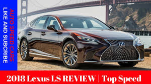 top speed of lexus lf lc 2018 lexus ls review top speed youtube