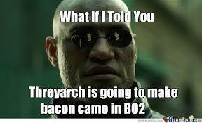 Black Ops 2 Memes - black ops 2 bacon camo by 133tn1nja meme center