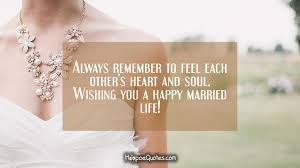newly married quotes always remember to feel each other s heart and soul wishing you a