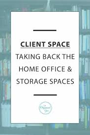Home Office Storage by Client Space Taking Back The Home Office U0026 Storage Spaces Blog