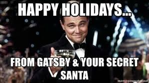 Happy Holidays Meme - happy holidays from gatsby your secret santa di caprio