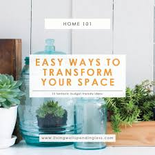 13 easy ways to transform your space quick wins for your home