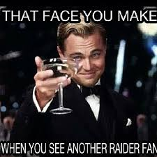 Raiders Fans Memes - right raiders 4 life baby just win pinteres